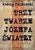 Paczkowski Andrzej - Trzy twarze Józefa Światły
