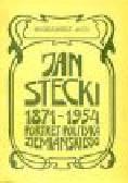 Mich W. - Jan Stecki (1871-1954). Portret polityka ziemiańskiego