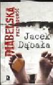 Dąbała Jacek - Diabelska przypadłość