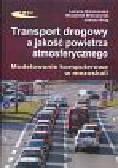 Brzozowska Lucyna, Brzozowski Krzysztof, Drąg Łukasz - Transport drogowy a jakość powietrza atmosferycznego