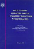 (red.) Cielecki T., Banach-Gutierrez J.B., Suchorska A. - Pozycja ofiary w procesie karnym - standardy europejskie a prawo krajowe