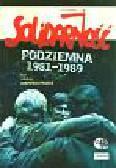 (red.) Friszke A. - Solidarność podziemna 1981-1989