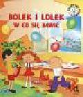 Czarkowska Iwona - Bolek i Lolek W co sie bawić