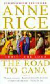 Rice Anne - Christ the Lord The Road to Cana