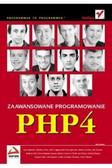 Praca zbiorowa - PHP 4. Zaawansowane programowanie (egzemplarz uszkodzony)