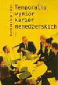 Dymarczyk Waldemar - Temporalny wymiar karier menedżerskich (zagięta okładka)
