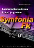 Chomuszko Magdalena - Księgowość komputerowa Praca z programen Symfonia Fk