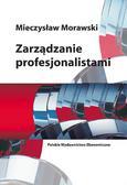 Morawski Mieczysław - Zarządzanie profesjonalistami