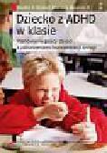 Strichart Stephen S., Mangrum Charles T. - Dziecko z ADHD w klasie. Planowanie pracy dzieci z zaburzeniami koncentracji uwagi