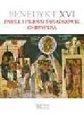 Benedykt XVI - Paweł i pierwsi świadkowie Chrystusa