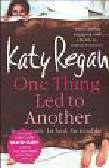 Regan Katy - One Thing Led to Another