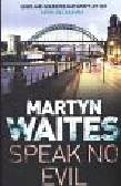 Waites M - Speak No Evil