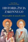 Metzger Franz, Feuerstein-Praber Karin - Historia życia zakonnego. Od początków do naszych czasów