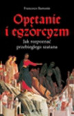 Bamonte Francesco - Opętanie i egzorcyzm Jak rozpoznać przebiegłego szatana
