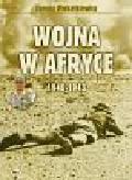 Piekałkiewicz Janusz - Wojna w Afryce 1940-1943