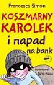 Simon Francesca - Koszmarny Karolek i napad na bank