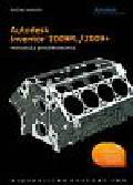 Jaskulski Andrzej - Autodesk Inventor 2009PL/2009+ metodyka projektowania z płytą CD