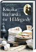 Strehlow Wighard - Książka kucharska św Hildegardy