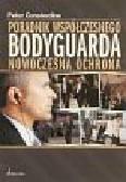 Consterdine Peter - Poradnik współczesnego Bodyguarda. Systemy ochrony