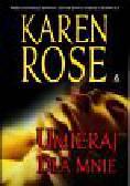Rose Karen - Umieraj dla mnie