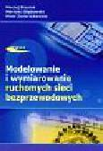Stasiak Maciej, Głąbowski Mariusz, Zwierzykowski Piotr - Modelowanie i wymiarowanie ruchomych sieci bezprzewodowych