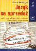 Bralczyk Jerzy - Język na sprzedaż czyli o tym jak język służy reklamie i jak reklama używa języka