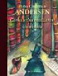 Andersen Hans Christian - Córka króla moczarów i inne baśnie