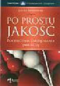 Myszewski Jan M. - Po prostu jakość. Podręcznik zarządzania jakością