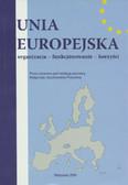 (red.) Duczkowska-Piasecka Małgorzata - Unia Europejska. Organizacja-funkcjonowanie-korzyści