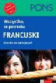 Wszystko co potrzeba Francuski Kurs dla początkujących. Podręcznik + nagrania + program na CD-ROM-ie
