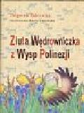 Żakiewicz Zbigniew - Ziuta Wędrowniczka z Wysp Polinezji