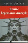 Zakaria Fareed - Koniec hegemonii Ameryki