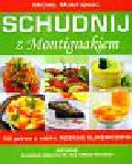 Montignac Michel - Schudnij z Montignakiem. 100 potraw o niskim indeksie glikemicznym