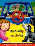 opracowanie zbiorowe - Mały kierowca Pracowity traktorek