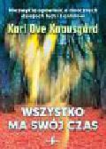 Knausgard Karl Ove - Wszystko ma swój czas