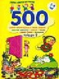 Szkoła małych mistrzów 500 zadań aktywizujących dziecko księga 2