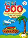 Szkoła małych mistrzów 500 zadań aktywizujących Twoje dziecko księga 3