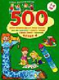 Szkoła małych mistrzów 500 zadań aktywizujących Twoje dziecko księga 4