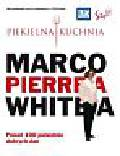 White Marco Pierre - Piekielna kuchnia Marco Pierre'a White'a