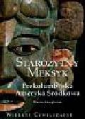 Longhena Maria - Wielkie cywilizacjeStarożytny Meksyk Prekolumbijska Ameryka t.9