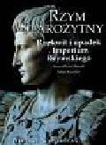 Liberati Anna Maria, Bourbon Fabio - Wielkie cywilizacje Rzym starożytny Rozkwit i upadek Imperium Rzymskiego t.5