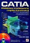 Skarka Wojciech, Mazurek Andrzeh - CATIA. Podstawy modelowania i zapisu konstrukcji z płytą CD