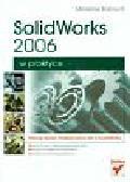 Babiuch Mirosław - SolidWorks 2006 w praktyce