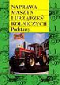 Naprawa maszyn i urządzeń rolniczych Podstawy