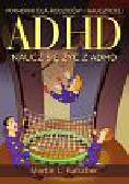 Kutscher Martin L. - ADHD naucz się żyć z ADHD. Poradnik dla rodziców i nauczycieli
