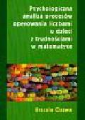 Oszwa Urszula - Psychologiczna analiza procesów operowania liczbami u dzieci z trudnościami w matematyce
