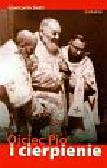 Setti Giancarlo - Ojciec Pio i cierpienie