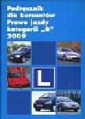 Podręcznik dla kursantów Prawo jazdy kategorii 'B' 2009
