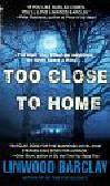 Barclay Linwood - Too close to home