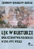 Osiński Zbigniew Mirosław - Lęk w kulturze społeczeństwa polskiego w XVI-XVII wieku